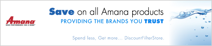 Save on Amana at DiscountFilterStore.com